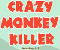 Crazy Monkey Killer